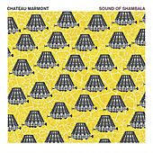 Sound Of Shambala by Chateau Marmont