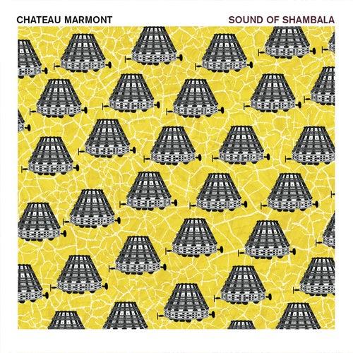 Sound Of Shambala by Chateau Marmont