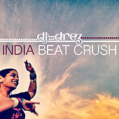 India Beat Crush by DJ Drez