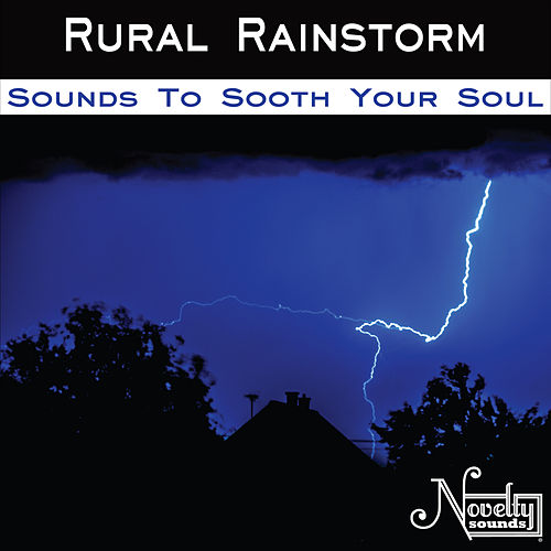 Rural Rainstorm by Soothing Sounds
