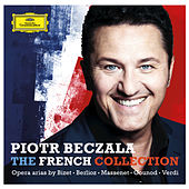 The French Collection - Opera Arias By Bizet, Berlioz, Massenet, Gounod, Verdi by Piotr Beczala