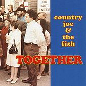 Together by Country Joe & The Fish