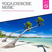 Yoga Exercise Music by Various Artists