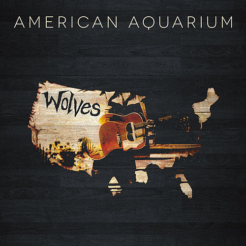 Wolves by American Aquarium