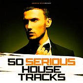 50 Serious House Tracks by Various Artists