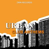 Urban Club Anthems by Various Artists
