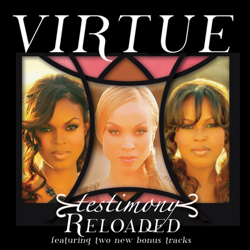 Testimony Reloaded by Virtue