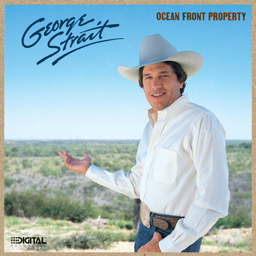 Ocean Front Property by George Strait