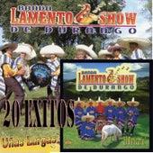 20 Exitos de Banda Lamento Show de Durango by Banda Lamento Show De Durango