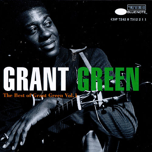 The Best Of Grant Green Vol. 1 by Grant Green