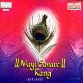 Mayi Savare Rang (Bhajans) by Various Artists