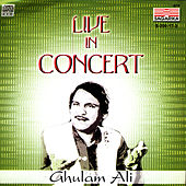 Live In Concert by Ghulam Ali