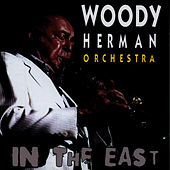 In The East by Woody Herman