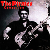 Crossfire by The Pirates