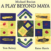 A Play Beyond Maya by Michael Bocian