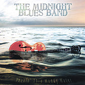 Peekin' Thru Muddy Water by The Midnight Blues Band
