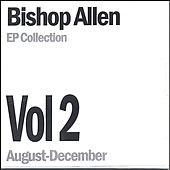 Ep Collection Vol. 2 by Bishop Allen