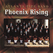 Phoenix Rising by Atlanta Pipe Band