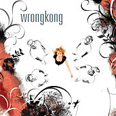 Wrongkong by Wrong Kong