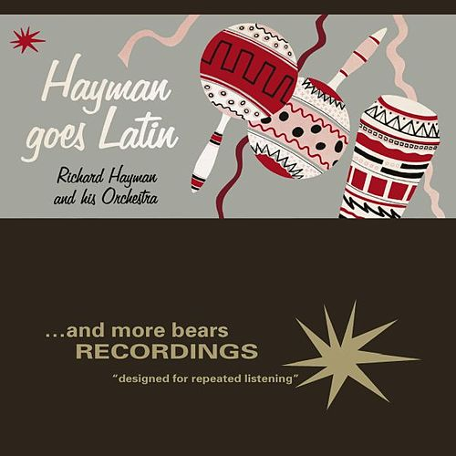 Hayman Goes Latin by Richard Hayman