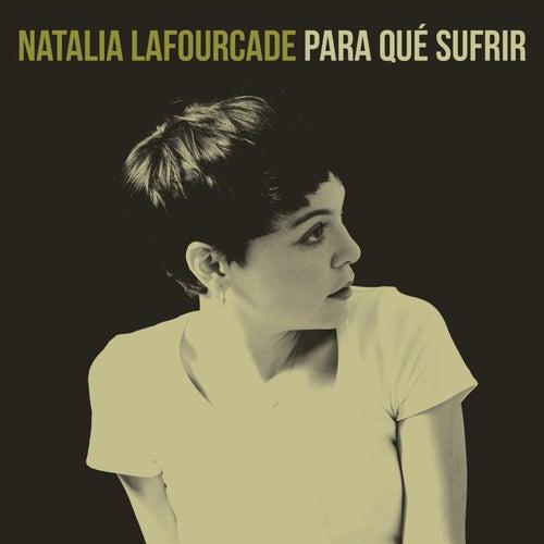 Para Qué Sufrir by Natalia Lafourcade