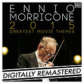 Ennio Morricone 2015: Greatest Movie Themes by Ennio Morricone