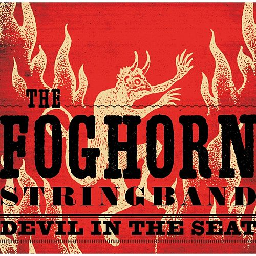 Devil in the Seat by Foghorn Stringband