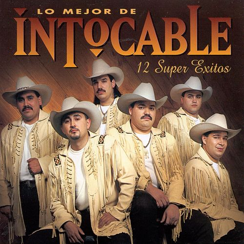 Lo Mejor De Intocable, 12 Super Exitos by Intocable
