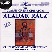 The Classic of the Cimbalom by Aladar Racz