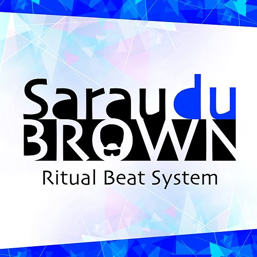 Sarau Du Brown (Ritual Beat System) by Carlinhos Brown