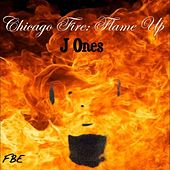 Chicago Fire: Flame Up by JONES
