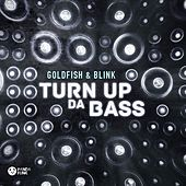 Turn Up Da Bass by Goldfish