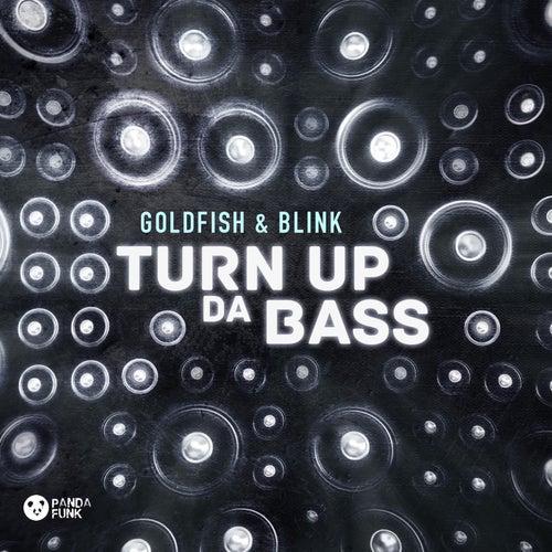 Turn Up Da Bass by Goldfish