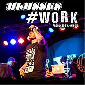 #Work by Ulysses