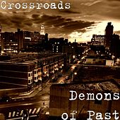Demons of Past by The Crossroads