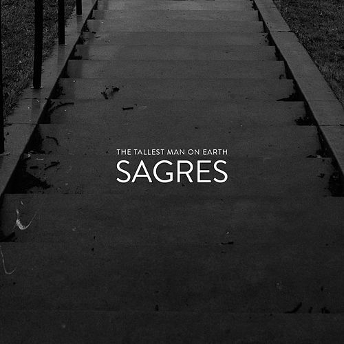 Sagres by The Tallest Man On Earth