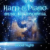 Harp & Piano Music for Insomnia – Deep Sleep Music, Soft Sounds for Sweet Dreams, Classical Music for Naptime, Good Night with Famous Composers by Against Insomnia Music Guys