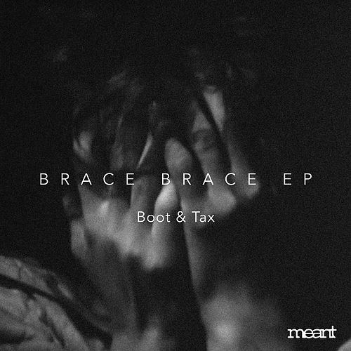 Brace Brace by Boot