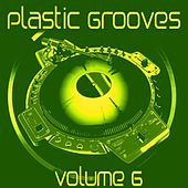 Plastic Grooves, Vol. 6 by Various Artists