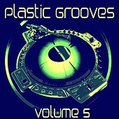 Plastic Grooves, Vol. 5 by Various Artists