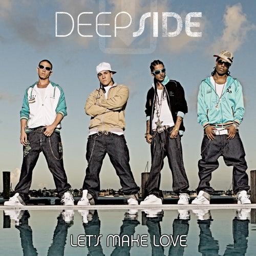 Deepside : Let's Make Love(remix ft. papoose) lyrics