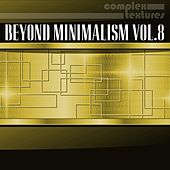 Beyond Minimalism, Vol. 8 by Various Artists