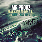 Waves feat. Chris Brown & T.I. (Robin Schulz Remix) by Mr. Probz