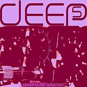 Deep, Vol. 5 by Various Artists