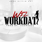 Work Dat by Wiz