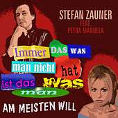 Das was man am meisten will by Stefan Zauner