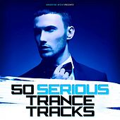 50 Serious Trance Tracks by Various Artists