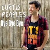 Bye Bye Bye by Curtis Peoples