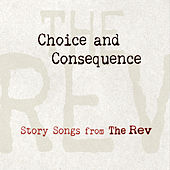 Choice and Consequence by The Rev