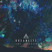 Dreamlife by Tony Anderson
